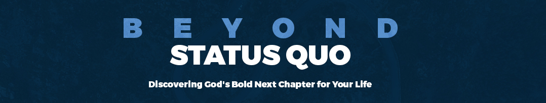 Beyond Status Quo