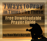 7 Ways to Pray in Times Like These